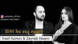 Vasif Zeyneb Heseni bitdi bu esq nagili Resimi
