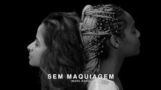 SEM MAQUIAGEM (Marc Gadu)
