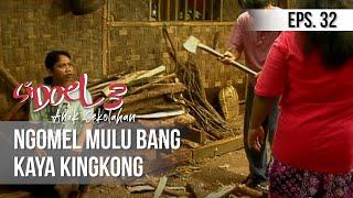 SI DOEL ANAK SEKOLAHAN - Ngomel Mulu Bang Kaya Kingkong