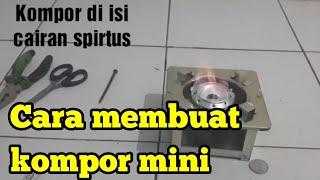 Cara membuat kompor mini bahan bakar spirtus