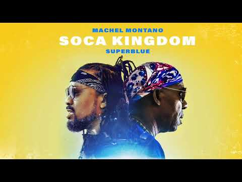 "Machel Montano x Superblue - Soca Kingdom ""2018 Soca"" (Trinidad)"