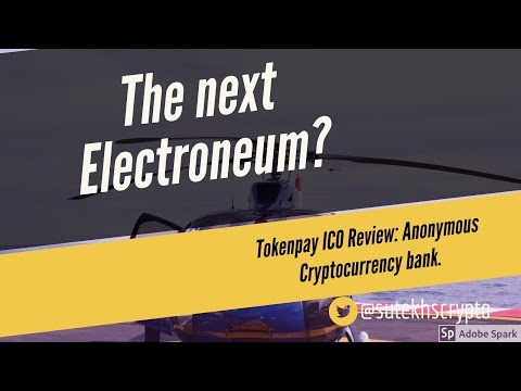 The next Electroneum? Tokenpay ICO Review: Anonymous Cryptocurrency bank and exchange.