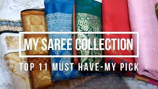 MY SAREE COLLECTION-TOP 11 MUST HAVE SAREES (My Pick) / Top 11 Sari