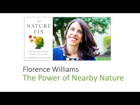 Florence Williams - The Power of Nearby Nature