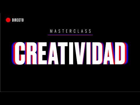 DÍA 12 / MASTERCLASS GRATIS CREATIVIDAD EJEMPLOS Y CAMINOS CREATIVOS #yomequedoencasa
