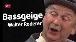 Walter Roderer - Bassgeige | Comedy-Frühling | SRF Comedy