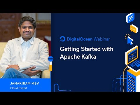 Getting Started with Apache Kafka - Webinar by Cloud expert Janakiram MSV