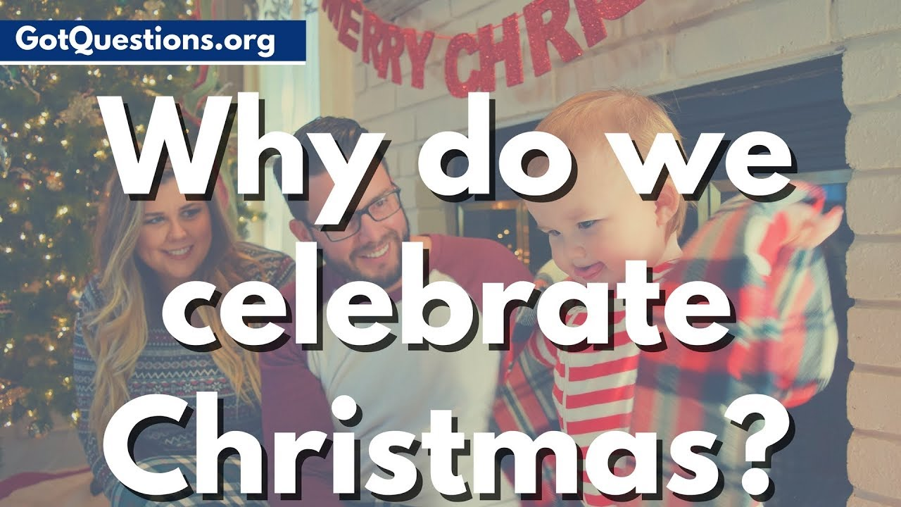 Why do we celebrate christmas what is christmas youtube for Why christmas is the best holiday