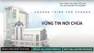 HTTL NGUYỄN TRI PHƯƠNG  - Chương Trình Thờ Phượng Chúa - 25/07/2021