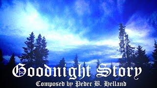 Peder B. Helland - Goodnight Story
