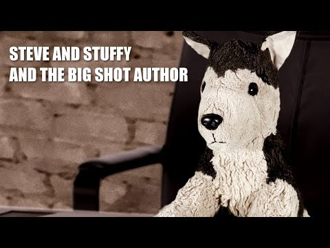 Steve and Stuffy and the Big Shot Author