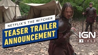 Netflix's The Witcher Teaser Trailer Announcement - IGN First
