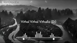 Vithal Vithal Vithalla(DJ)*Ringtone*(Download Now)