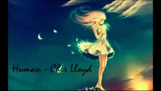 [Nightcore] Human - Cher Lloyd