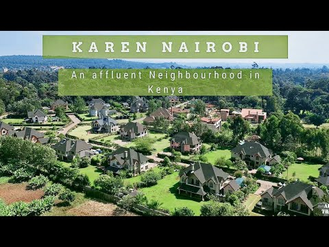 Karen - A Posh and Wealthy Neighborhood in Nairobi Kenya