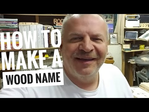 #54 How to create a custom wood name on the scrollsaw.
