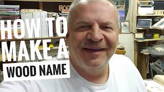 #54 How to create a custom wood name on the scrollsaw.