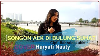 Download SONGON AEK DI BULUNG SUHAT Haryati Nasty Cover Tapsel Madina | (SUBTITLE INDONESIA / ENGLISH)