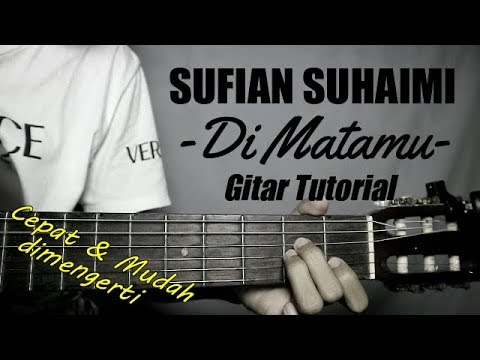 (Gitar Tutorial) SUFIAN SUHAIMI - Di Matamu  Mudah & Cepat Dimengerti Untuk Pemla