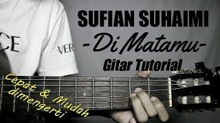 (Gitar Tutorial) SUFIAN SUHAIMI - Di matamu |Mudah & Cepat dimengerti untuk pemla