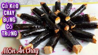 Món Ăn Chay - Cách Làm CÁ KÈO CHAY BỤNG CÓ TRỨNG Ngon Tuyệt