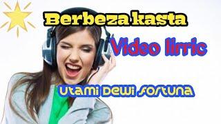 Download BERBEZA KASTA COVER VIDEO LIRRIC UTAMI DEWI FORTUNA