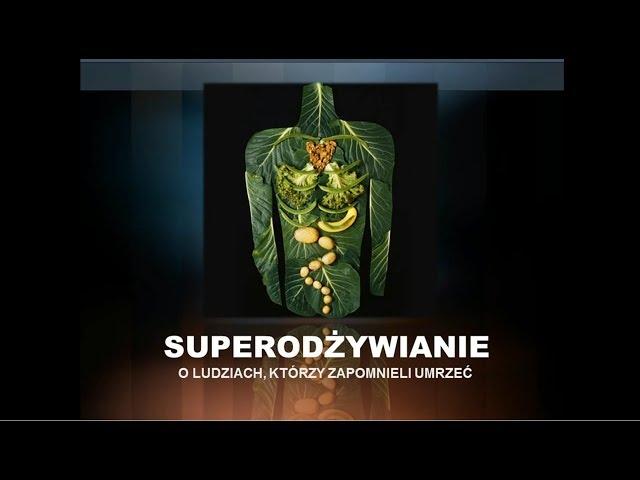 1. Superodżywianie - O ludziach, którzy zapomnieli umrzeć