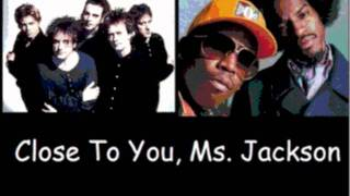 "The Cure Vs. Outkast - ""Close To You, Ms. Jackson"" Mash Up"