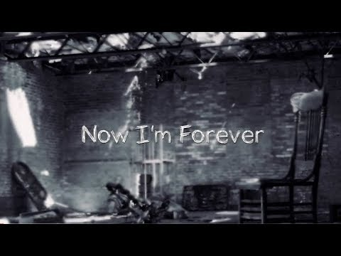 NOW I'M FOREVER (Lyric Video)