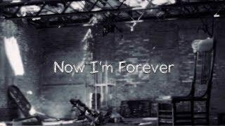 NOW I'M FOREVER (Lyric Video)
