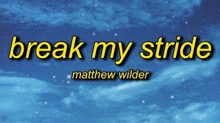 Cover images Matthew Wilder - Break My Stride (Lyrics)