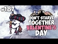 watch he video of Valentine's Day & A Boss-Free Winter - Don't Starve Together Gameplay - Part 187