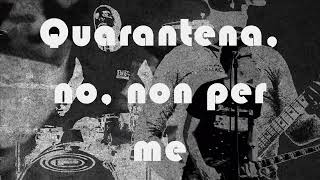 Quarantine - blink 182 traduzione in italiano