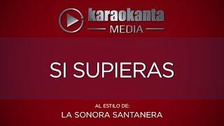 Karaokanta - La Sonora Santanera - Si supieras