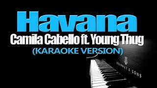 HAVANA - Camila Cabello ft. Young Thug (KARAOKE VERSION)
