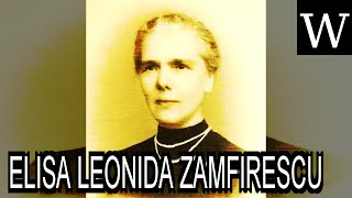ELISA LEONIDA ZAMFIRESCU - WikiVidi Documentary