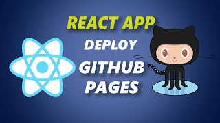 How to Deploy React App to GitHub Pages