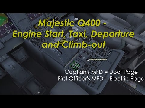 Majestic Q400 Tutorial - Engine Start, Taxi, Takeoff And Climb - Part #3