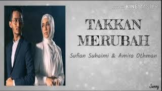 Download Sufian suhaimi & Amira othman - Takkan merubah (Lirik)