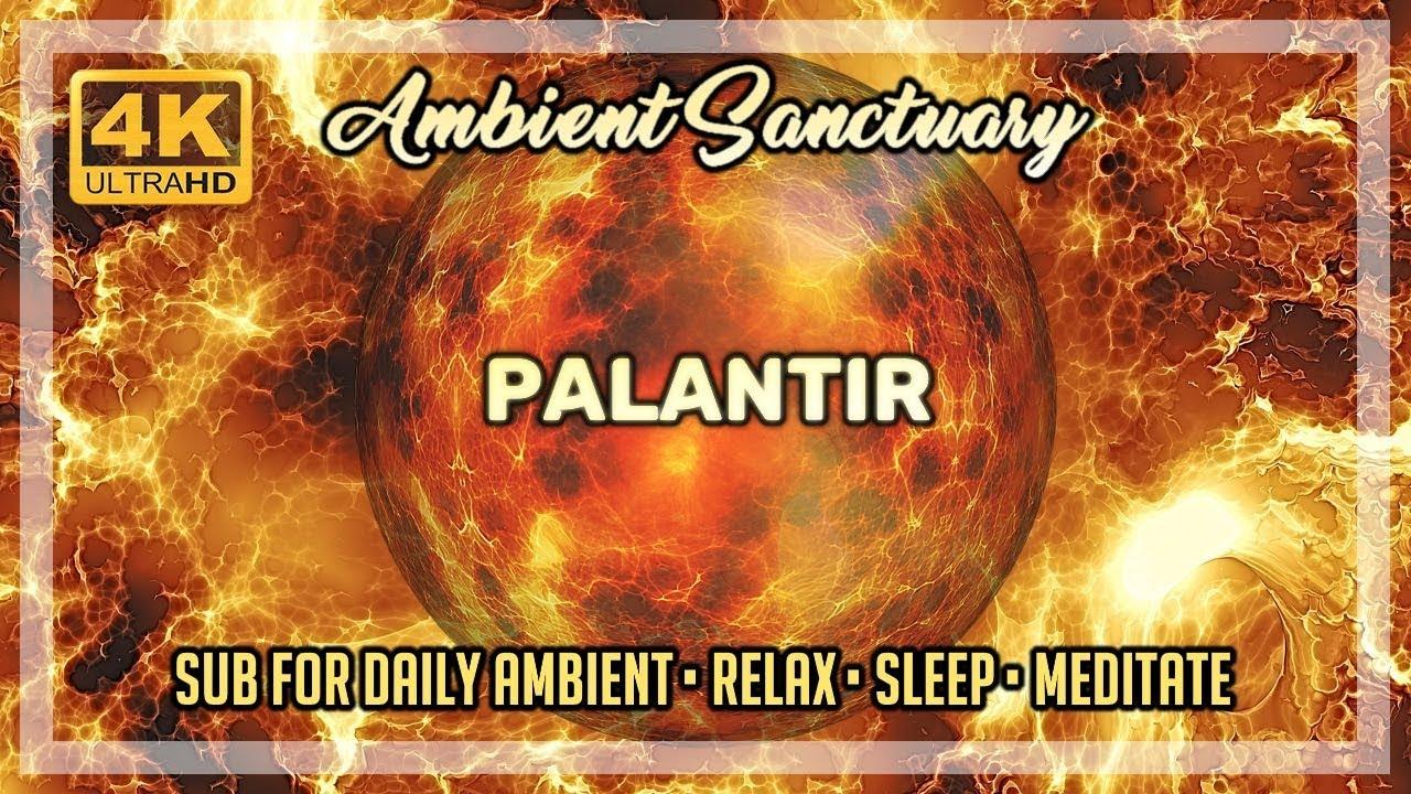 🔮 Ambience | Palantir | LOTR | 4K UHD | 2 hours