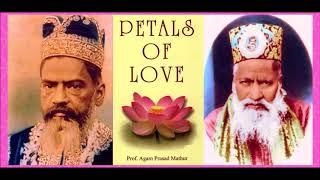 PETALS OF LOVE and The 4 SATS of RadhaSoami: Sat Guru, Sat Shabd, Sat Anurag, & Satsang