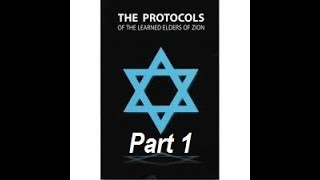 The Protocols - A Plot To Rule The World - PART 1