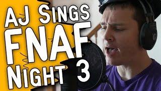AJ Sings: FNAF Night 3