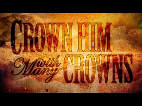 Crown Him With Many Crowns: Lyrics Video