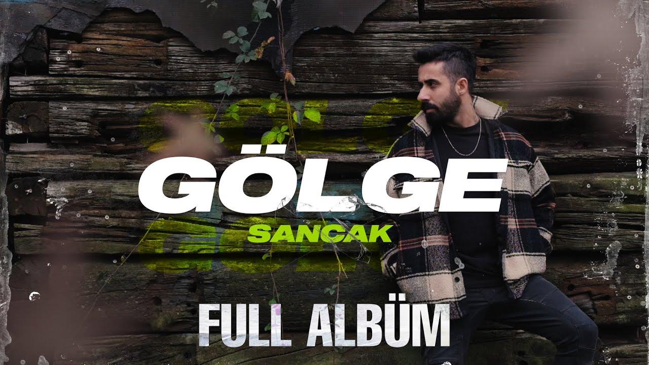Sancak - Gölge (Full Albüm)