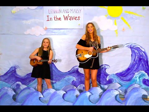 "Lennon & Maisy // ""In The Waves"""
