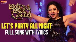 Let's Party All Night Full Song With Lyrics    Bellamkonda Sreenivas    Rakul Preet    DSP