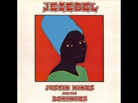 Justin Hinds & The Dominoes - Jezebel - Full album