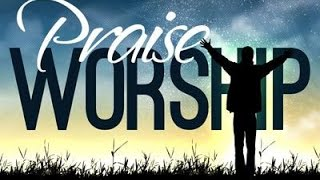 100 praise worship songs