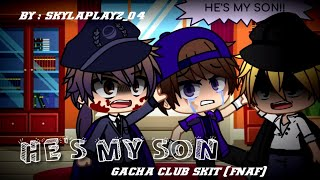 """He's my Son"" ft. Past Michael // Gacha Club Skit (FNaF)"